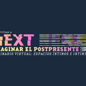 2 edición del seminario virtual «Next: Imaginar el postpresente»